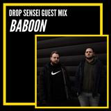 DROP SENSEI GUEST MIX - BABOON