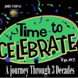 A journey Through 3 Decades Ep.02