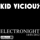 KID VICIOUS: ELECTRONIGHT 14/01/2012