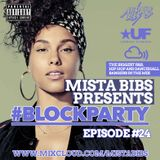 Mista Bibs - #BlockParty Episode 24 (Current R&B, Hip Hop and Afrobeats)