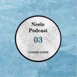 Neele Podcast #03 - Chriss Cage