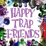Happy Trap Friends Mix by DJ Styledealer
