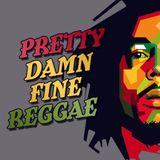 Pretty Damn Fine Reggae
