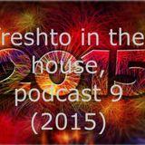freshto in the house, podcast 9 (2015)