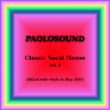 PAOLOSOUND DJ Set - Classic Vocal House (mixed with vinyls in May 2016)