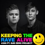 Keeping The Rave Alive Episode 298 featuring Sub Zero Project