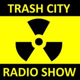 Trash City Radio Show, June the 20th 2017, Presented by DJ Joe Rebel