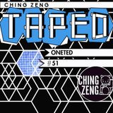 Ching Zeng Taped #51 - Oneted