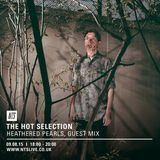 The Hot Selection w/ Heathered Pearls Guest Mix - 9th August 2015