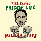 "Million Vibes Presents Vybz Kartel - ""Prison Life"""