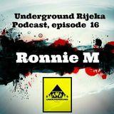 Ronnie M - Underground Rijeka Podcast, episode 16