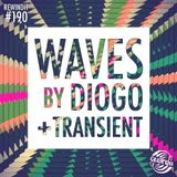 Rewind It #190 (06-07-17) Waves by DIOGO with Transient