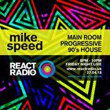 Mike Speed   React Radio Uk   270418   FNL   8-10pm   Main Room Progressive 90's House   Show 46