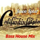 J.Splat-Califunkinfornia bass house mix