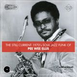 The Still Current 1970's Soul Jazz Funk Of Pee Wee Ellis (hosting the Ronnie Scott's Radio Show)