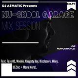 DJ ASMATIC - Nu-Skool Garage Mix Session (01/07/2013)