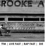 TTM ♥ Live Fast Rap Fast ♥ Die