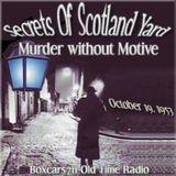 The Secrets Of Scotland Yard - Murder Without Motive (10-19-53)