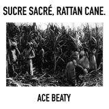 Sucre Sacré, Rattan Cane.