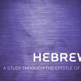 Hebrews - Week 31 - Audio