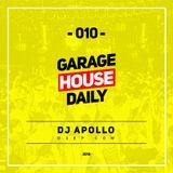 Garage House Daily #010 DJ Apollo