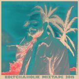 A Hard Life's Mixtape // Koltchaholik Mixtape 2015