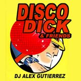 Disco Dick & Friends DJ Alex Gutierrez