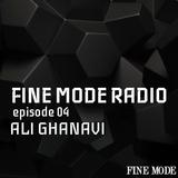 Fine Mode Radio 04 : Ali Ghanavi