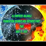 DJ EMPRESS ANJAHLA SOUNDCLASH FOUNDATION RECORDS PART TWO AND ONE MAY 13, 2015.mp3(310.7MB)