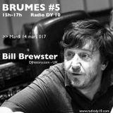 BRUMES#5 : Bill Brewster - 14/03/2017 - RADIODY10.COM