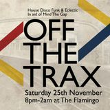 Tom Wilkes - House Set for Off The Trax (A Night For Mind The Gap) - Sat 25th Nov 2017