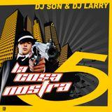 DJ Larry & DJ Son - La Cosa Nostra 5