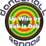 Roberdub Radio - Dancehall Up Wise by Rob le Dub