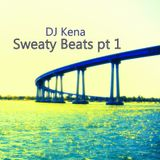 DJ Kena - Sweaty Beats pt1