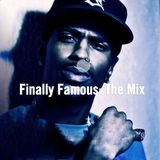Finally Famous:The Mix
