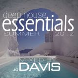 DAVIS - DEEP HOUSE ESSENTIALS, SUMMER 2012