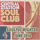 Central Station Soul Club: Mix June 2018