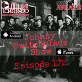 The Johnny Switchblade Show #172