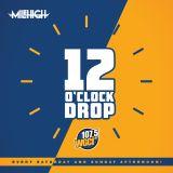 12 O'Clock Drop on 107.5 WGCI - Sunday 5/28/17