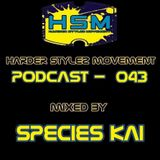 Harder Stylez Movement Podcast 043 mixed by species Kai