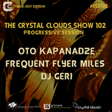 Oto Kapanadze, Frequent Flyer Miles & DJ Geri - The Crystal Clouds Show 102