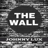 Johnny Lux - The Wall