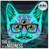 MauricioGZZ Presents This is Madness #20