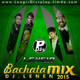 Bachata Mix 2015 - DJ Lenen Lengir Discplay