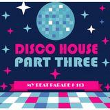 My Beat Parade #113: Disco House Part Three