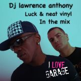 dj lawrence anthony luck & neat vinyl in the mix 282