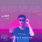 Bootmix Live Session #27 Hosted by: SAD VLAD