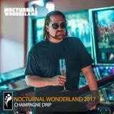 Champagne Drip – Nocturnal Wonderland 2017 Mix