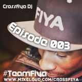 @CrossfiyaDJ - TeamFiya Episode 003
