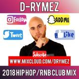 D-Rymez   2018 HIP HOP & RNB CLUB MIX   [RADIO EDIT]   25/12/18